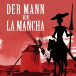 Der Mann von La Mancha - Musical